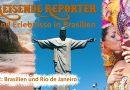 Reisende Reporter und Erlebnisse in Brasilien – Teil 2: Brasilien und Rio de Janeiro