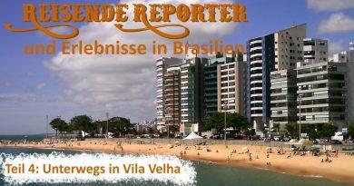 Reisende Reporter und Erlebnisse in Brasilien – Teil 4: Unterwegs in Vila Velha