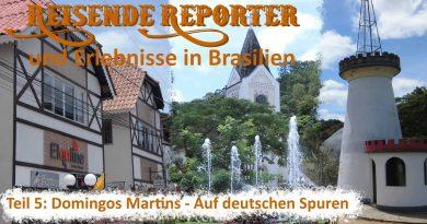 Reisende Reporter und Erlebnisse in Brasilien – Teil 5: Domingos Martins – Auf deutschen Spuren